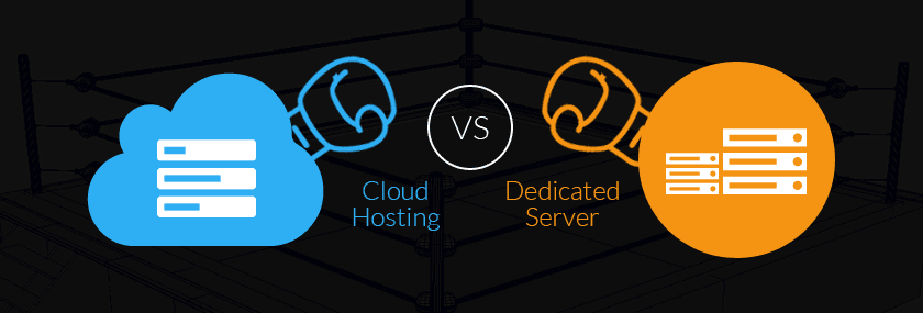 Cloud Hosting vs Dedicated Hosting